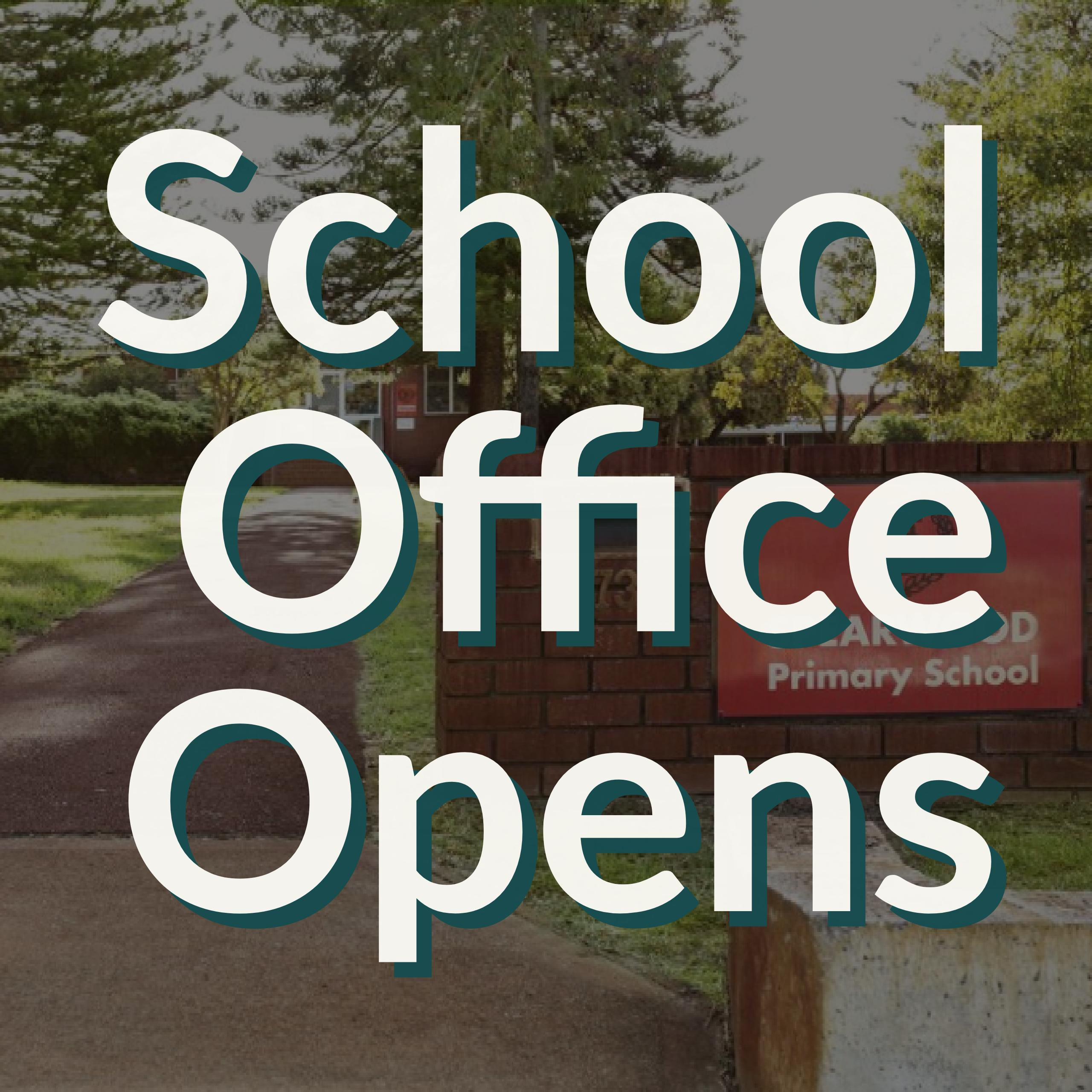 School Office Opens