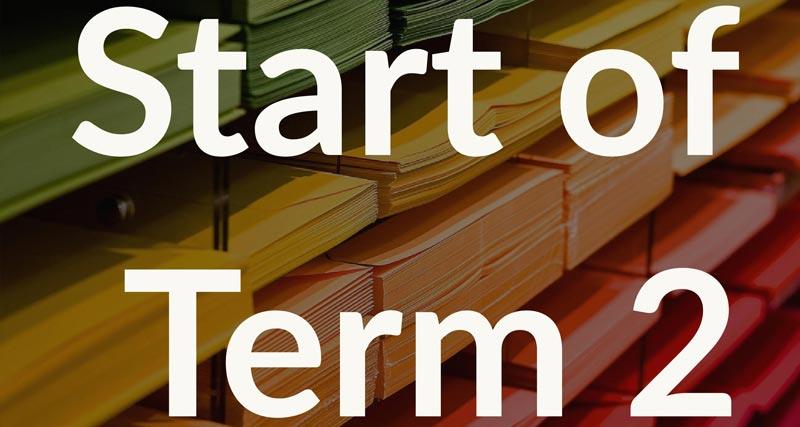 Start of Term 2