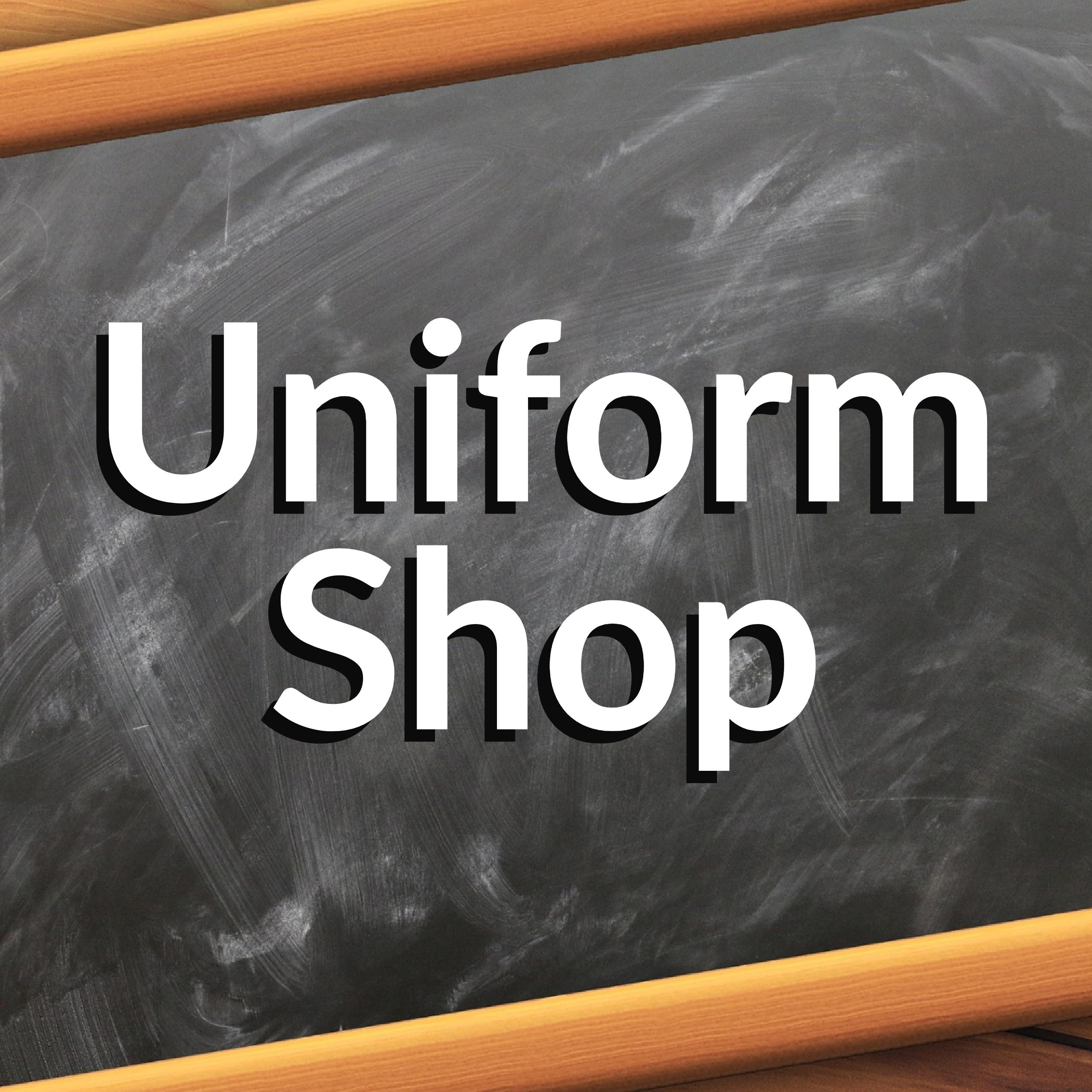 Uniform Shop Open