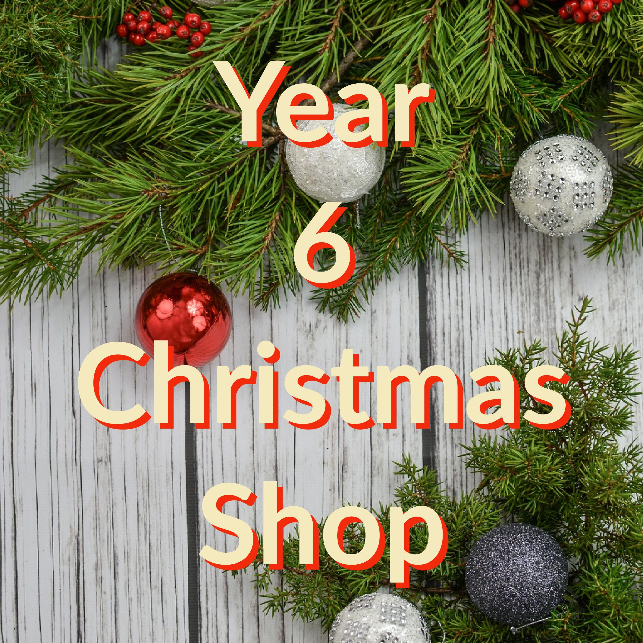 Year 6 Christmas Shop